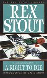 A Right to Die (Nero Wolfe, #40)