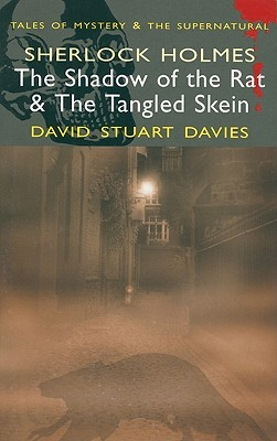 Sherlock Holmes   The Shadow Of The Rat & The Tangled Skien by David Stuart Davies