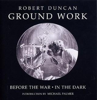 Ground Work by Robert Duncan