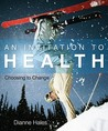 Invitation to Health: Choosing to Change