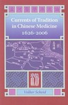 Currents of Tradition in Chinese Medicine 1626-2006