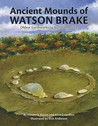 Ancient Mounds of Watson Brake: Oldest Earthworks in North America