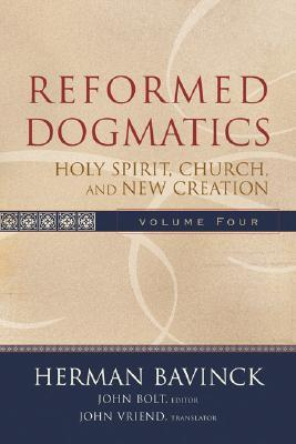 Reformed Dogmatics Volume 4 by Herman Bavinck