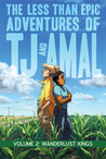 The Less Than Epic Adventures of TJ and Amal Volume 2 by E.K. Weaver