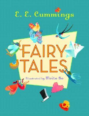 Fairy Tales by E.E. Cummings