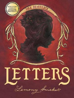 The Beatrice Letters by Lemony Snicket