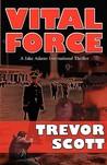 Vital Force (Jake Adams International Thrillers, No. 4)