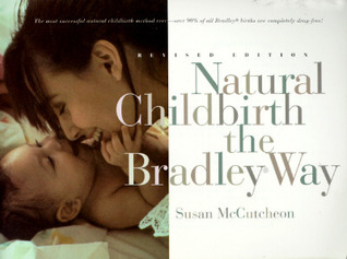 Natural Childbirth the Bradley Way by Susan McCutcheon-Rosegg
