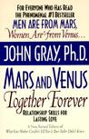 Mars and Venus Together Forever: Relationship Skills for Lasting Love in Committed Relationships