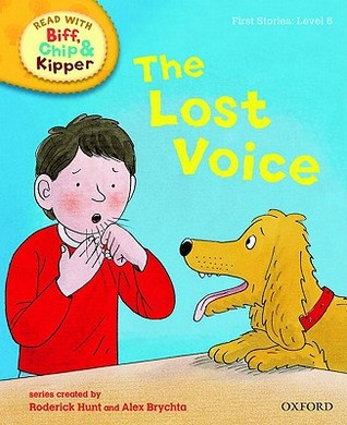The Lost Voice (Oxford Reading Tree, Read With Biff, Chip And Kipper ...