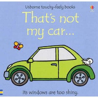 That's Not My Car (Usborne Touchy Feely Books)