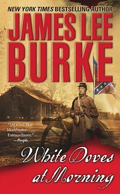 White Doves At Morning by James Lee Burke