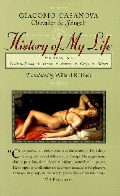 History of My Life, Vols 1-2 by Giacomo Casanova