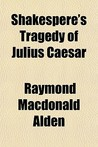 Shakespere's Tragedy of Julius Caesar