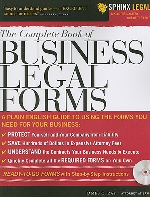 The Complete Book of Business Legal Forms [With CDROM] by James C. Ray
