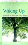 Waking Up: Overcoming the Obstacles to Human Potential