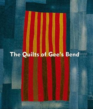 The Quilts of Gee's Bend by William Arnett