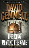 The King Beyond the Gate (Drenai Saga, #2)