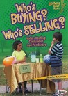 Who's Buying? Who's Selling?: Understanding Consumers and Producers (Lightning Bolt Books)