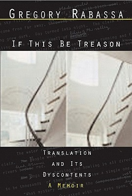 If This Be Treason by Gregory Rabassa