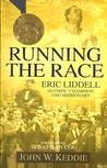 Running the Race: Eric Liddell -- Olympic Champion and Missionary