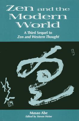 Zen and the Modern World by Masao Abe