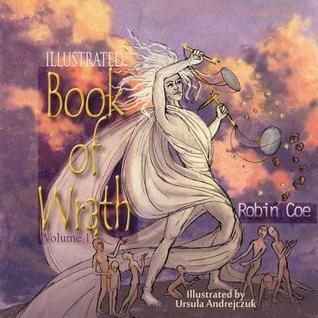 The Illustrated Book of Wrath by Robin Coe