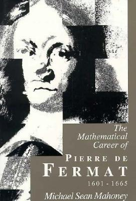 The Mathematical Career of Pierre de Fermat, 1601-1665 (Second Edition)