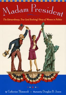 Madam President by Catherine Thimmesh