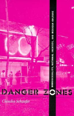 Danger Zones by Claudia Schaefer