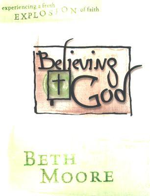 Believing in God - Member Book by Beth Moore