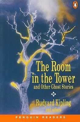 The Room in the Tower and Other Ghost Stories by Rudyard Kipling