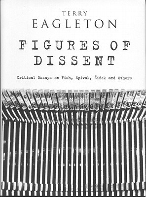 Figures of Dissent by Terry Eagleton