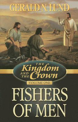 Fishers of Men by Gerald N. Lund