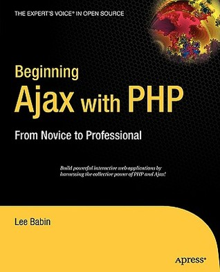 Beginning Ajax with PHP by Lee Babin