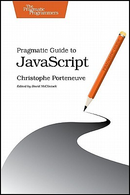 Pragmatic Guide to JavaScript by Christophe Porteneuve