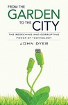 From the Garden to the City by John Dyer