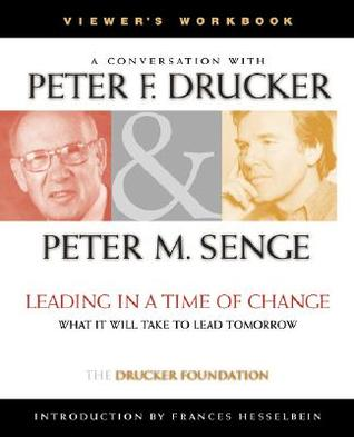 Leading in a Time of Change, Viewer's Workbook by Peter F. Drucker