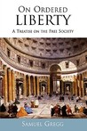 On Ordered Liberty: A Treatise on the Free Society
