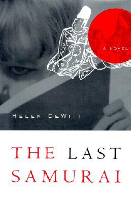 The Last Samurai by Helen DeWitt