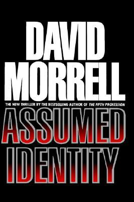 Assumed Identity by David Morrell