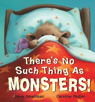 Theres No Such Thing as Monsters by Steve Smallman