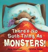 Theres No Such Thing as Monsters