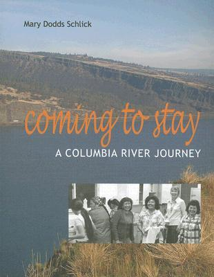 Coming to Stay: A Columbia River Journey