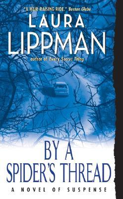 By a Spider's Thread by Laura Lippman