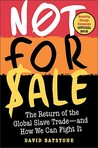 Not for Sale: The Return of the Global Slave Trade~~and How We Can Fight It