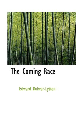 The Coming Race by Edward George Bulwer-Lytton