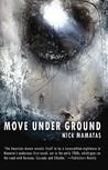 Move Under Ground by Nick Mamatas