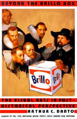 Beyond the Brillo Box by Arthur C. Danto