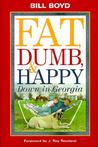 Fat Dumb and Happy Down in Georgia